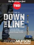Book Cover Image. Title: Keystone XL:  Down the Line, Author: Steven Mufson