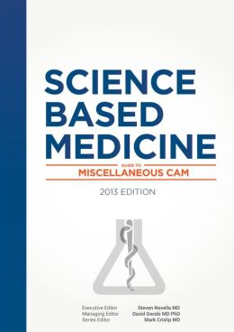 Science-Based Medicine: Guide to Miscellaneous CAM