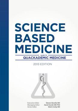 Science-Based Medicine: Guide to Quackademic Medicine