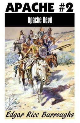 APACHE DEVIL by Edgar Rice Burroughs (Apache Series #2) (Edgar Rice Burroughs Western Series #2)