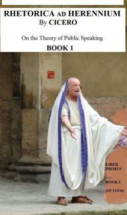 Rhetorica Ad Herennium Book 1 (In Contemporary American English)
