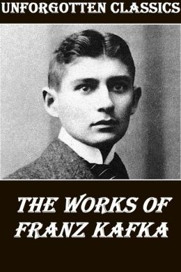 The Great Works of Franz Kafka