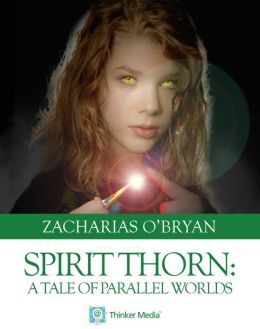 Spirit Thorn: A Tale of Parallel Worlds