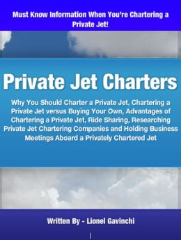 Private Jet Charters: Why You Should Charter a Private Jet, Chartering a Private Jet versus Buying Your Own, Advantages of Chartering a Private Jet, Ride Sharing, Researching Private Jet Chartering Companies and Holding Business Meetings Aboard