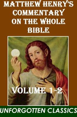 Matthew Henry's Commentary on the Whole Bible (Volumes 1-2 (of 6)