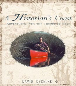 A Historian's Coast: Adventures into the Tidewater Past