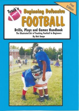 Teach'n Beginning Defensive Football Drills, Plays, and Games Free Flow Handbook