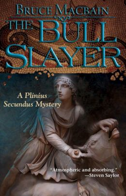 The Bull Slayer: A Plinius Secundus Mystery