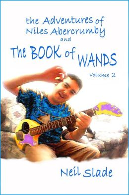 The Book of Wands VOLUME 2 and The Adventures of Niles Abercrumby