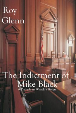 The Indictment of Mike Black