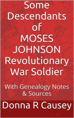 Descendants of Moses Johnson Revolutionary War Soldier