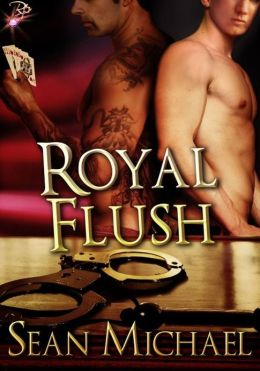 Royal Flush (Handcuffs and Lace) by Sean Michael
