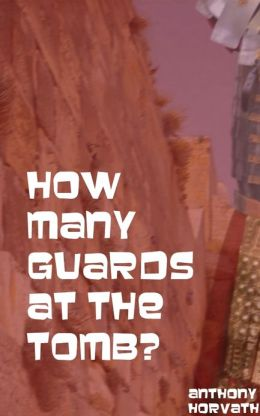 How Many Guards at Jesus' Tomb?