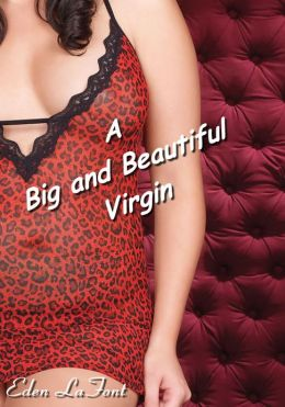 A Big and Beautiful Virgin