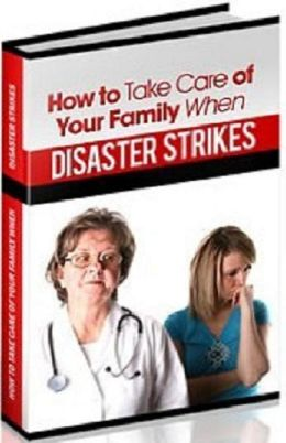 Best Emergency Preparation eBook : How to take care of your family when disaster strikes - How can I be prepared?