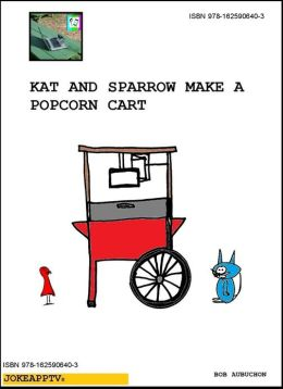 Kat and Sparrow Make a Popcorn Cart