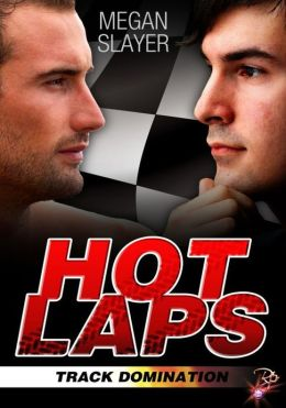 Hot Laps (Track Domination Series, Book One)