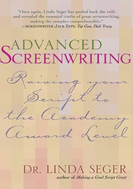 Advanced Screenwriting: Raising Your Script to the Academy Award Level