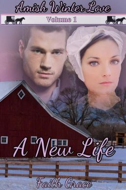 Amish Winter Love: Volume One: A New Life (Christian Romance)
