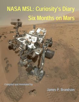 NASA MSL: Curiosity's Diary - Six Months on Mars