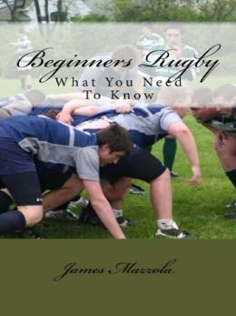 Beginners Rugby: What You Need To Know