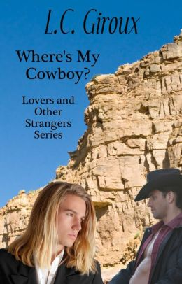 Where's My Cowboy? (M/M Contemporary Cowboy Romance)