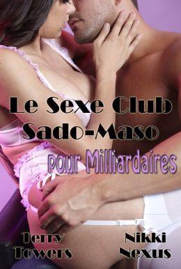 Le Sexe Club Sado-Maso pour Milliardaires