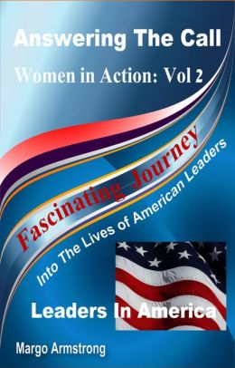 Answering the Call - Women in Action, Vol 2: Leaders in America