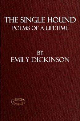 THE SINGLE HOUND, Poems Of A Lifetime