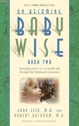 On Becoming Babywise: Book II (Parenting Your Pretoddler Five to Twelve Months)