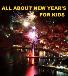 All about New Years for Kids