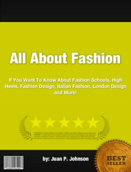 All About Fashion :If You Want To Know About Fashion Schools, High Heels, Fashion Design, Italian Fashion, London Design and More!