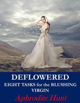 Deflowered (Alpha Male, Virgin Deflowering, Besmirched Innocence erotica)