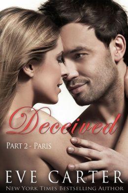 Deceived - Part 2 Paris