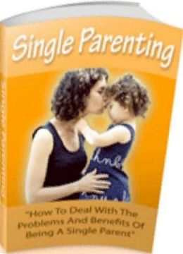 eBook about Single Parenting - BREAKING WITH THE OLD AND GETTING ON WITH THE NEW!