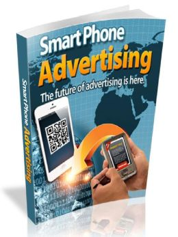 Smart Phone Advertising - The future of advertising is here