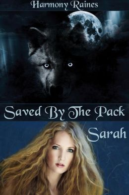 Sarah: Saved By The Pack (Werewolf Breeding Erotica)