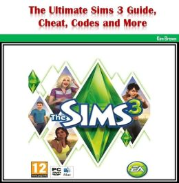 The Ultimate Sims 3 Guide, Cheat, Codes and More