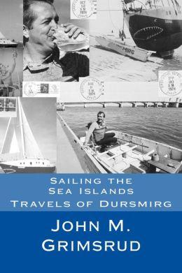 Sailing the Sea Islands: Travels of Dursmirg