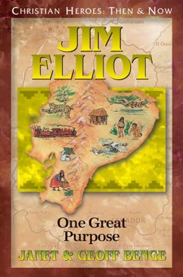 Jim Elliot: One Great Purpose