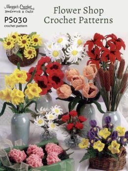 Crochet Pattern Flower Shop Patterns PS030-R