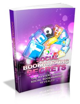 Social Bookmarking Secrets - Give Your Site and Your Business A Boost Today!