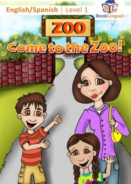 Come to the Zoo! – Learn Spanish for Kids, English/Spanish Book