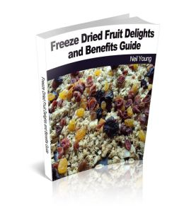 Freeze Dried Fruit Delights and Benefits Guide