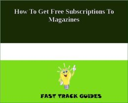 How To Get Free Subscriptions To Magazines