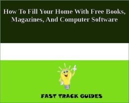 How To Fill Your Home With Free Books, Magazines, And Computer Software