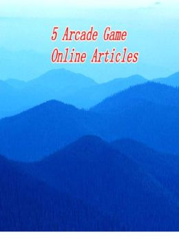 5 Arcade Game Online Articles