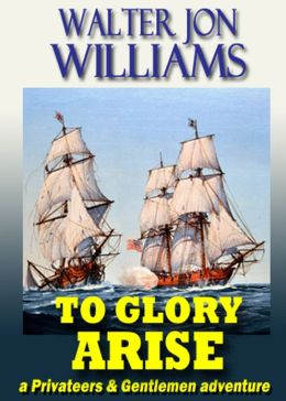 To Glory Arise (Privateers & Gentlemen)