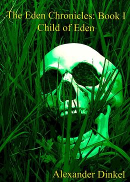 The Eden Chronicles Book I : Child of Eden