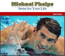 Michael Phelps: Swim for Your Life